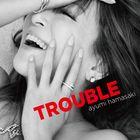 TROUBLE [Jacket B] (Japan Version)