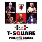 T-SQUARE FEATURING Philippe Saisse -HORIZON Special Tour @ BLUE NOTE TOKYO [BLU-RAY] (Japan Version)