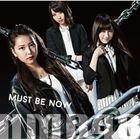 Must be now [Type B](SINGLE+DVD) (First Press Limited Edition)(Japan Version)