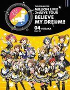 THE IDOLM@STER (Idolmaster) MILLION LIVE! 3rdLIVE TOUR BELIEVE MY DRE@M!! LIVE Blu-ray 04 @Osaka [Day 2] (Japan Version)