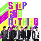 STOP FOR NOTHING (SINGLE+DVD)  (Japan Version)
