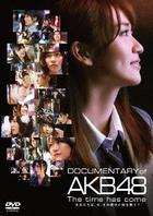 DOCUMENTARY of AKB48 The Time Has Come (DVD)(Special Edition) (Japan Version)