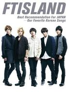 FTIsland Best Recommendation For Japan - Our Favorite Korean Songs (First Press Limited Edition)(Japan Version)
