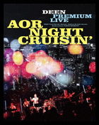 DEEN AOR NIGHT CRUISIN' [BLU-RAY] (Japan Version)