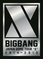 BIGBANG JAPAN DOME TOUR 2014-2015 'X' (3DVD + 2CD + PHOTOBOOK) (First Press Limited Edition)(Japan Version)