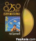 Hot Summer (25th Anniversary 24K Gold)