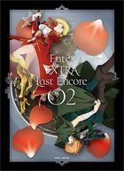 Fate/EXTRA Last Encore 02 (Blu-ray)(完全生産限定版)