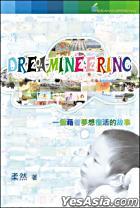 Dreamineering  -  Yi Ge Jie Zhu Meng Xiang Fu Huo De Gu Shi