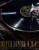 SUPER JUNIOR-K.R.Y. Japan Tour 2015 - phonograph - [BLU-RAY] (First Press Limited Edition)(Japan Version)
