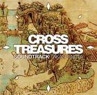 クロストレジャーズ サウンドトラック (日本版)
