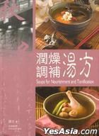 Soups for Nourishment & Tonification