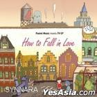 How To Fall In Love - CF Compilation (5CD)