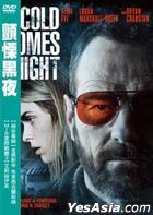 Cold Comes the Night (2013) (DVD) (Taiwan Version)