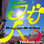Ragga-N-Chu (Japan Version)