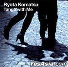 Ryota Komatsu - Tango With Me (Korea Version)