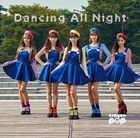 Dancing All Night (SINGLE+DVD) (First Press Limited Edition)(Japan Version)