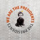 We Are The Presidents (Japan Version)
