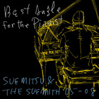 Best Angle for the Pianist - SUEMITSU & THE SUEMITH 05-08 - (Normal Edition)(Japan Version)