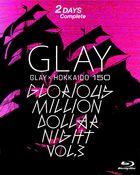 GLAY X Hokkaido 150 Glorious Million Dollar Night vol.3 (DAY 1 & 2) [BLU-RAY] (Japan Version)