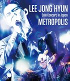LEE JONG HYUN Solo Concert in Japan -METROPOLIS- at PACIFICO Yokohama [BLU-RAY] (Japan Version)