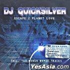 DJ Quicksilver Escape 2 Planet Love