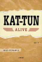 KAT-TUN Alive -KAT-TUN Report