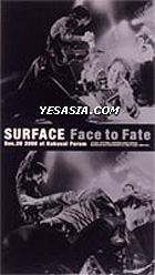 SURFACE Face to Fate Dec.20 2000 at Kokusai Forum (Japan Ver.)