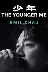 Emil Chau - The Younger Me