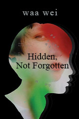 Waa Wei - Hidden, Not Forgotten