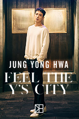 Jung Yong Hwa - FEEL THE Y's CITY