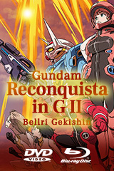 Gundam Reconguista in G the Movie II: Bellri Gekishin