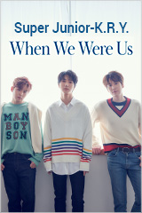 Super Junior-K.R.Y. - When We Were Us