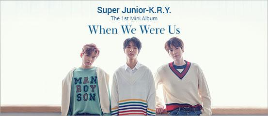 Super Junior-K.R.Y. - When We Were Us