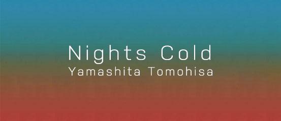 山下智久 - Nights Cold