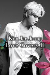 Kim Jae Joong - Love Covers II