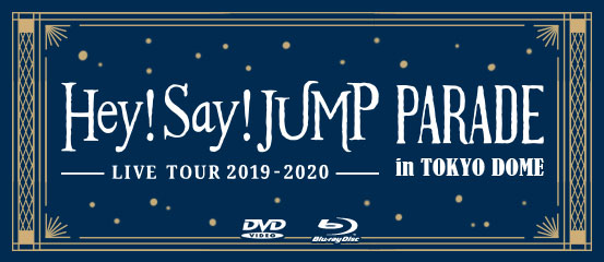 Hey! Say! JUMP LIVE TOUR 2019-2020 PARADE