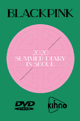 BLACKPINK 2020 SUMMER DIARY IN SEOUL