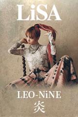 LiSA - LEO-NiNE &  炎