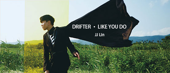 JJ Lin - DRIFTER • LIKE YOU DO