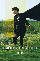 JJ Lin - DRIFTER • LIKE YOU DO