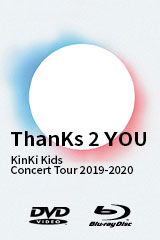 KinKi Kids - ThanKs 2 YOU Concert Tour