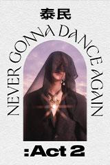 泰民 - Never Gonna Dance Again: Act 2