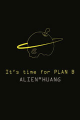 Alien Huang - It's time for PLAN B