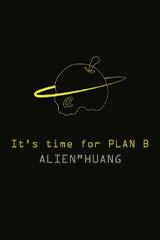 黄鴻升 (エイリアン・ホァン)  - It's time for PLAN B