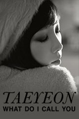 Tae Yeon - What Do I Call You