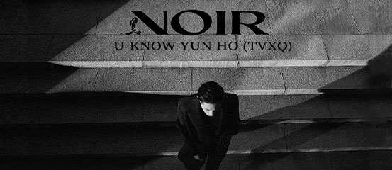 U-Know Yun Ho - NOIR