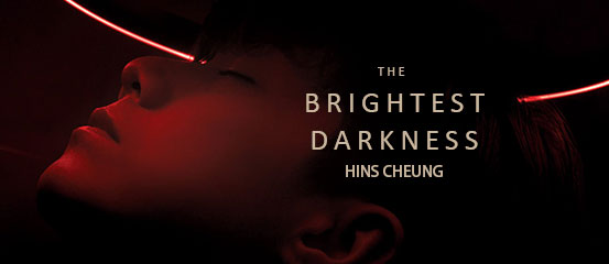Hins Cheung - The Brightest Darkness