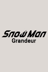 Snow Man - Grandeur