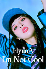 HyunA - I'm Not Cool