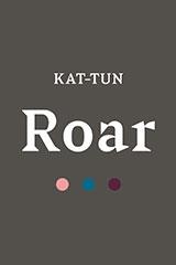 KAT-TUN - Roar